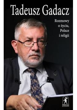 Rozmowy o życiu, Polsce i religii
