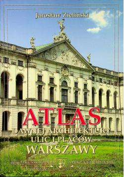 Atlas Dawnej Architektury ulic i placów Warszawy Śródmieście historyczne Tom 8