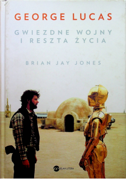 George Lucas Gwiezdne wojny i reszta życia