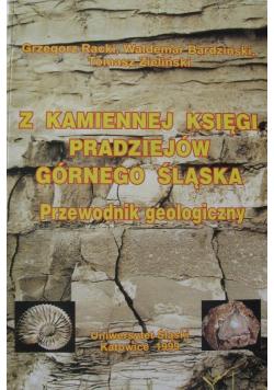 Z kamiennej księgi pradziejów Górnego Śląska  Przewodnik geologiczny