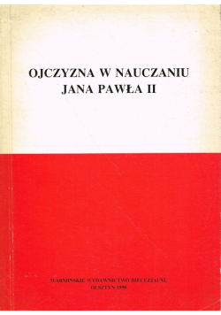 Ojczyzna w nauczaniu Jana Pawła II