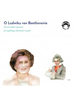 O Ludwiku van Beethovenie. Audiobook