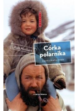Córka polarnika Zapiski z krańca świata