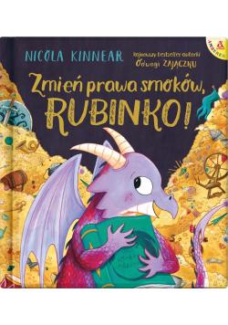 Zmień prawa smoków, Rubinko!
