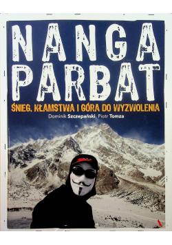 Nanga Parbat Śnieg kłamstwa i góra do wyzwolenia
