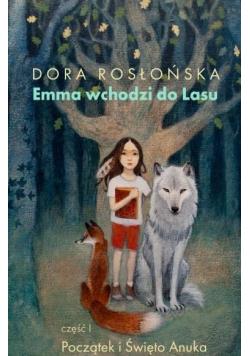 Emma wchodzi do Lasu cz.1 Początek i święto Anuka