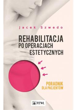 Rehabilitacja po operacjach estetycznych. Poradnik