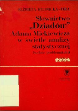 Słownictwo Dziadów Adama Mickiewicza w świetle analizy statystycznej