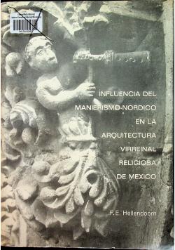 Influencia Del Manierismo Nordico En La Arquitectura Virreinal Religiosa De Mexico