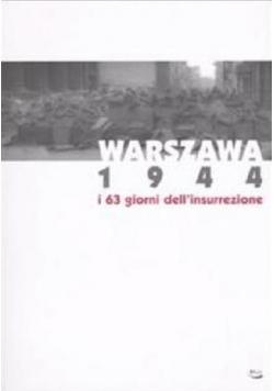 Warszawa 1944 i 63 giorni dell insurrezione