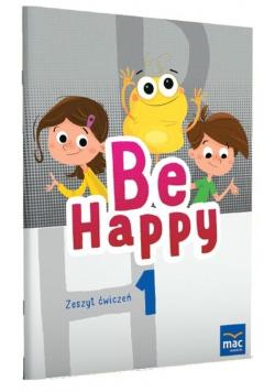 Be Happy! 1 Zeszyt ćwiczeń