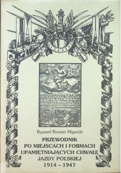 Przewodnik po miejscach i formach upamiętniających chwałę jazdy polskiej 1914 - 1947