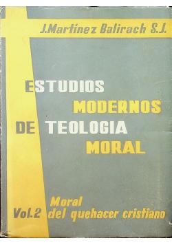 Estudios modernos de tologia moral Vol II