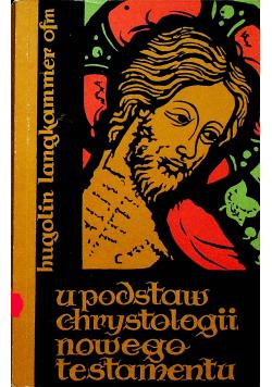 U podstaw chrystologii Nowego Testamentu