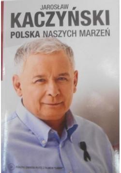 Polska naszych marzeń Dedykacja Kaczyńskiego
