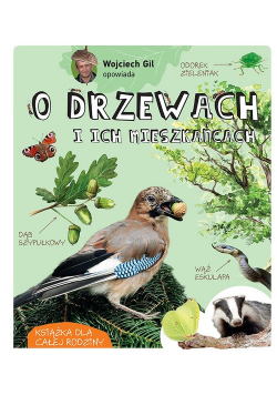 Wojciech Gil opowiada O drzewach i ich mieszkańcach