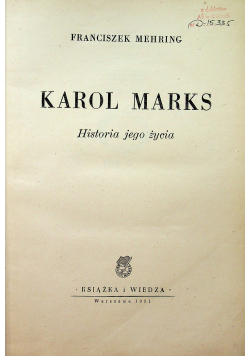 Karol Marks historia jego życia
