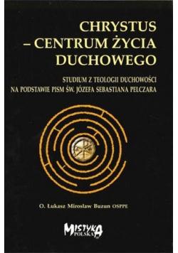 Chrystus  centrum życia duchowego