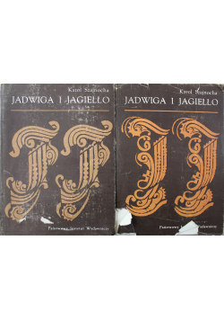 Jadwiga i Jagiełło tom 1 i 2