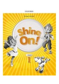 Shine On! 1 Zeszyt ćwiczeń OXFORD