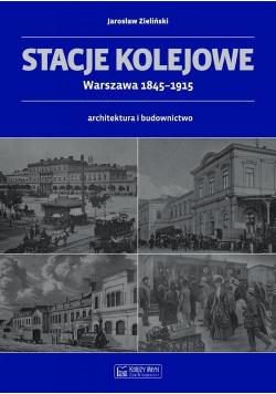 Stacje kolejowe Warszawa 1845-1915