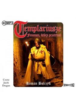 Templariusze fenomen, który przetrwał