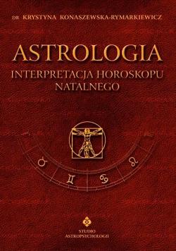 Astrologia. Interpretacja horoskopu natalnego T.1
