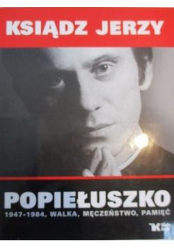 Ksiądz Jerzy Popiełuszko 1947   1984 walka męczeństwo pamięć