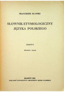 Słownik etymologiczny języka polskiego Zeszyt 5
