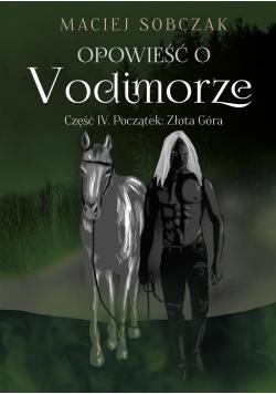Opowieść o Vodimorze cz.4 Początek: Złota Góra