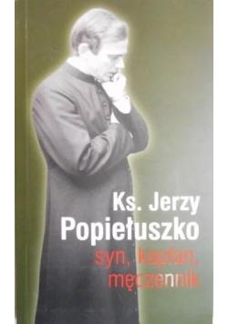 Ksiądz Jerzy Popiełuszko syn kapłan męczennik