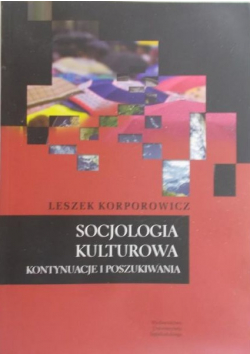 Socjologia Kulturowa Kontynuacje i poszukiwania