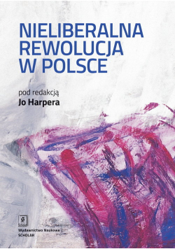 Nieliberalna rewolucja w Polsce