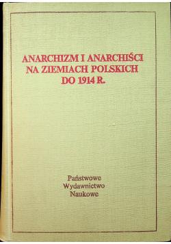 Anarchizm i anarchiści na ziemiach polskich do 1914 r