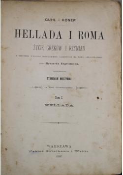 Hellada i Roma Życie Greków i Rzymian Tom I 1896 r