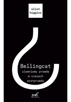 Bellingcat ujawniamy prawdę w czasach postprawdy