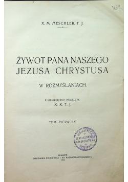 Żywot Pana Naszego Jezusa Chrystusa 1913 r tom 1