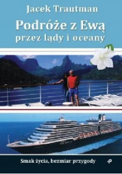Podróże z Ewą przez lądy i oceany