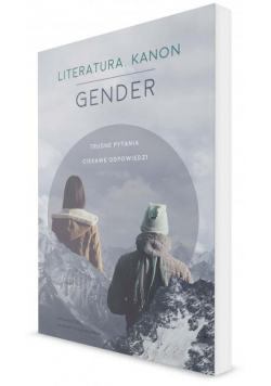Literatura. Kanon. Gender. Trudne pytania...