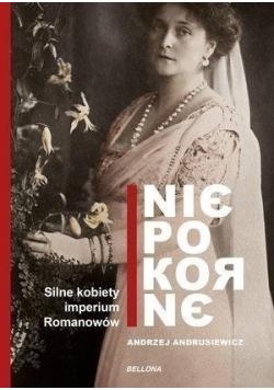Niepokorne Silne kobiety w Imperium Romanowów