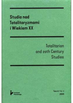 Studia nad Totalitaryzmami i Wiekiem XX Totalitarian and 20th Century Studies Tom 4/ Vol. 4 2020