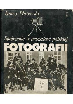 Spojrzenie w przeszłość polskiej fotografii