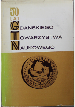 50 lat Gdańskiego Towarzystwa Naukowego