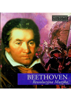 Mistrzowie muzyki klasycznej Beethoven Rewolucyjna Muzyka CD Nowa