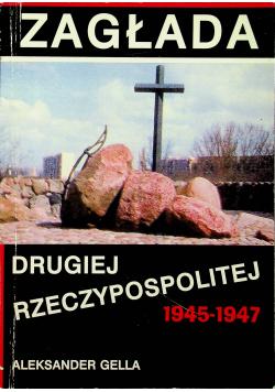 Zagłada Drugiej Rzeczypospolitej 1945  1947
