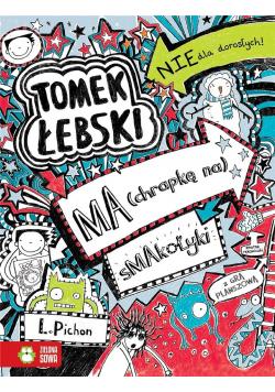 Tomek Łebski T.6 ma (chrapkę na) smakołyki