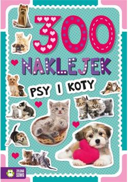 300 naklejek. Psy i koty