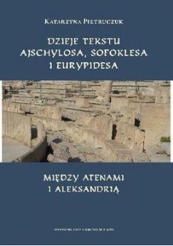 Dzieje tekstu Ajschylosa, Sofoklesa...