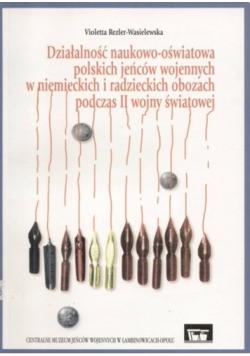 Działalność naukowo oświatowa polskich jeńców wojennych w niemieckich i radzieckich obozach podczas II wojny światowej