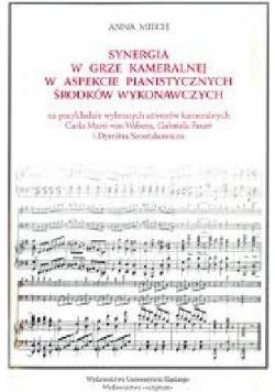 Synergia w grze kameralnej w aspekcie pianistycznych środków wykonawczych + płyta CD